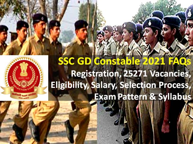 SSC GD Constable 2021 Exam Dates Released @ssc.nic.in: Check FAQs, Syllabus, Admit Card, 25271 Vacancies, Eligibility, Salary, Selection Notifications
