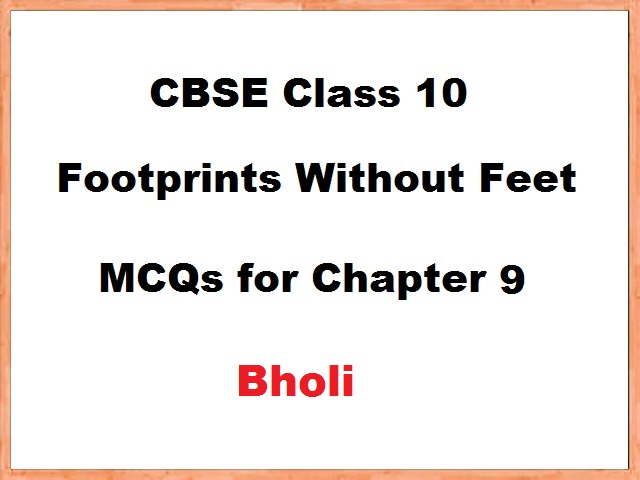 Class 10 English Footprints without Feet MCQs for Chapter 9