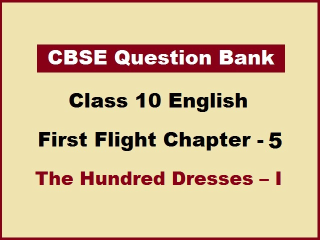 CBSE Question Bank for Class 10 English First Flight Chapter 5