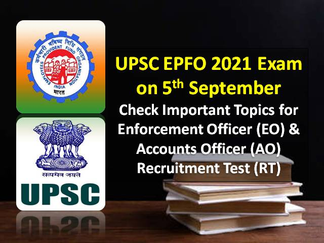 UPSC EPFO 2021 Exam Important Topics: Check Subject-wise Topics for Enforcement Officer (EO) & Accounts Officer (AO) Recruitment Test (RT)