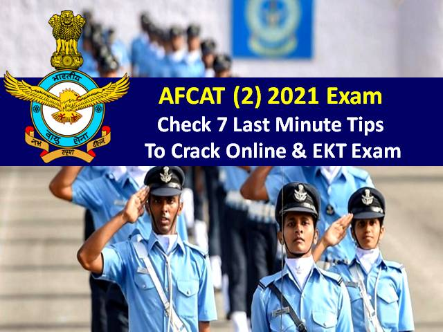 AFCAT (2) 2021 Exam Begins from 28th August: Check 7 Last Minute Tips to crack AFCAT Online & EKT Exam