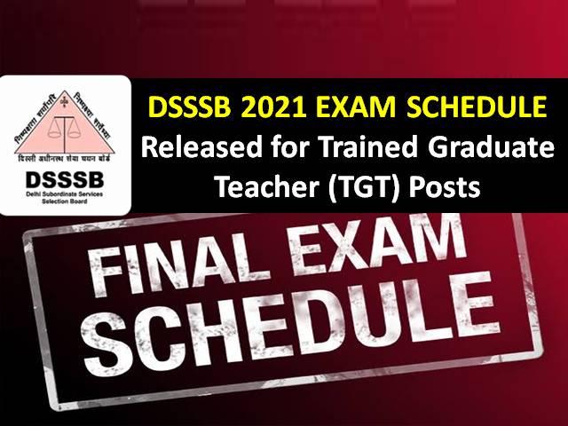 DSSSB TGT 2021 Exam Dates Released @dsssb.delhi.gov.in: Check Exam Schedule for Trained Graduate Teacher Recruitment in Delhi Subordinate Service Selection Board