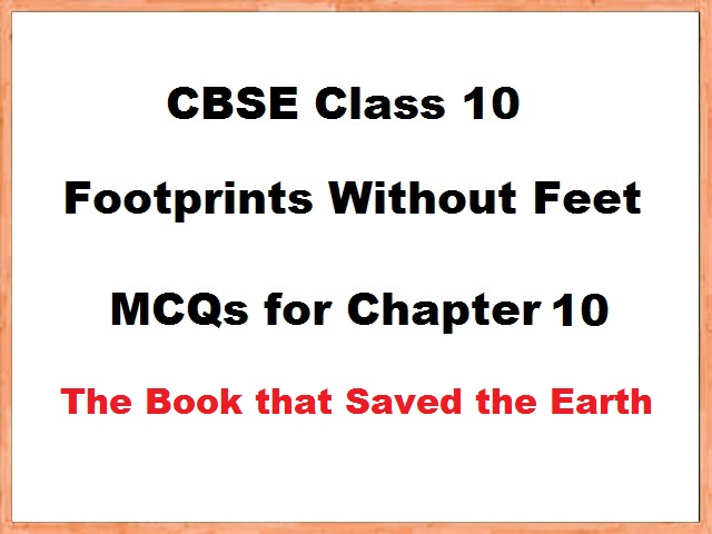 Class 10 English Footprints without Feet MCQs for Chapter 10