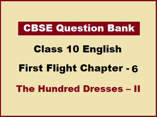 CBSE Question Bank for Class 10 English First Flight Chapter 6