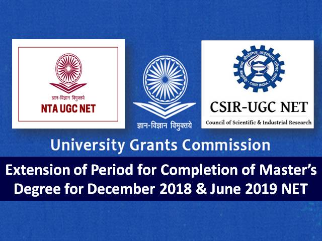 UGC NET/CSIR NET Eligibility 2021 Update: Extension of Period for Completion of Master's Degree for Dec 2018 & June 2019 NET