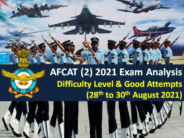 AFCAT (2) 2021 Exam Analysis (28th/29th/30th August-All Shifts): Difficulty Level 'Easy to Moderate', Check Good Attempts to clear AFCAT 2021 Cutoff Marks
