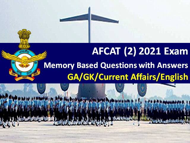 AFCAT (2) 2021 Exam Memory Based Questions with Answers: Check General Awareness/Current Affairs/ English/Reasoning AFCAT Question Paper