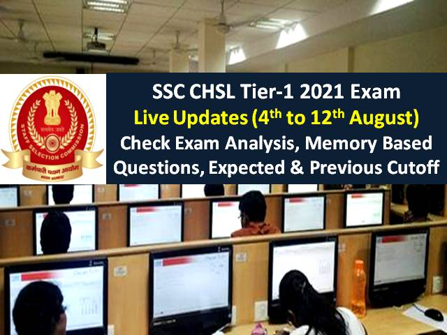 SSC CHSL 2021 Exam Concluded (4th to 12th August): Check Tier-1 Exam Analysis (Difficulty Level/Good Attempts), Memory Based Questions, Expected Cutoff Marks