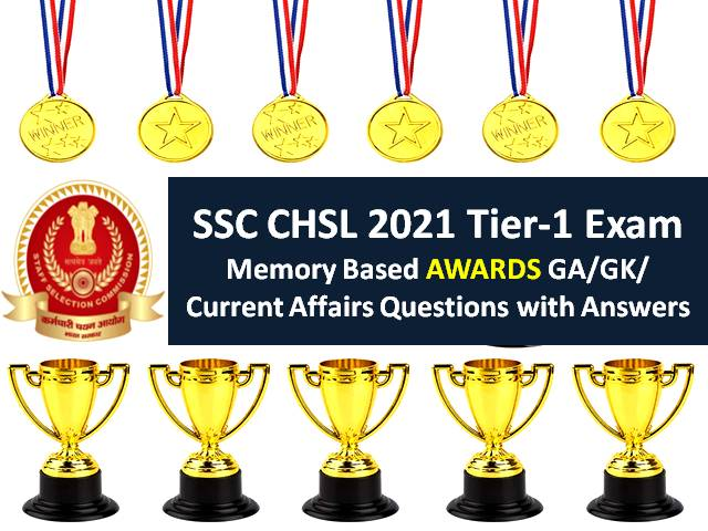 SSC CHSL 2021 Exam Memory Based Questions (Awards) with Answers: Check Tier-1 GA/GK/Current Affairs Solved Question Paper