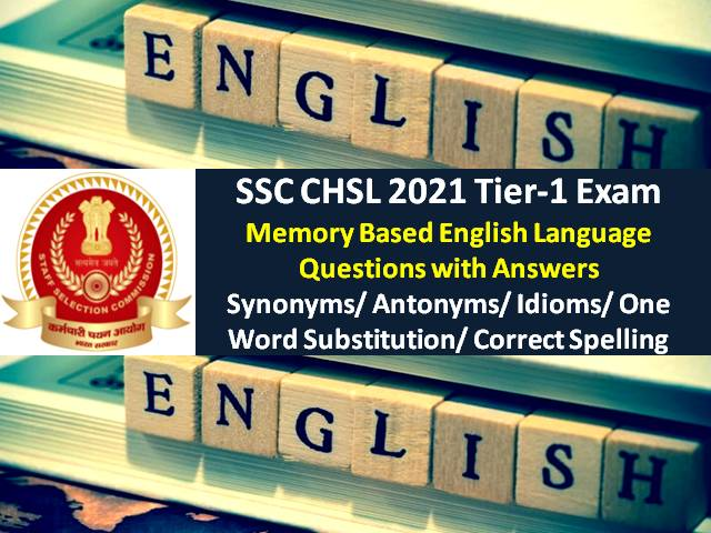 SSC CHSL 2021 Exam Memory Based English Questions with Answers: Check Tier-1 Synonyms/Antonyms/ Idioms/Words Questions Paper
