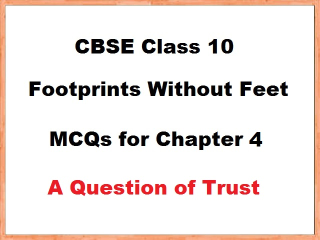 CBSE Class 10 English Footprints without Feet MCQs for Chapter 4