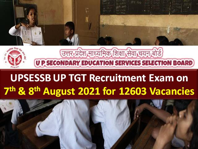 UPSESSB UP TGT 2021 Exam on 7th & 8th Aug for 12603 Vacancies: Check Last Minute Tips to Crack Written Test for Trained Graduate Teachers