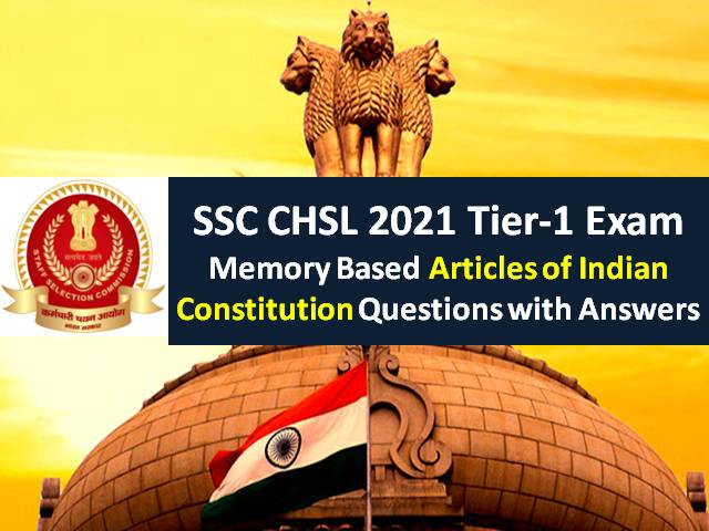 SSC CHSL 2021 Exam Memory Based Questions Articles of Indian Constitution with Answers: Check Tier-1 General Awareness GA/GK Questions Paper