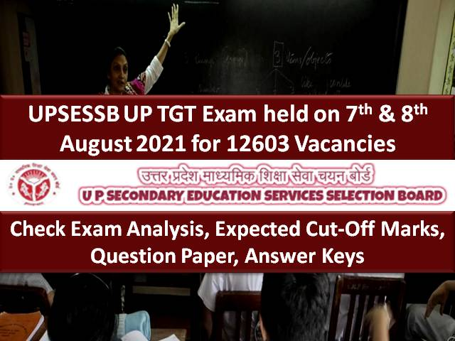 UPSESSB UP TGT 2021 Expected Cutoff Marks (Answer Key Released @upsessb.org): Check Exam Analysis (7th & 8th August), Download Question Paper PDF