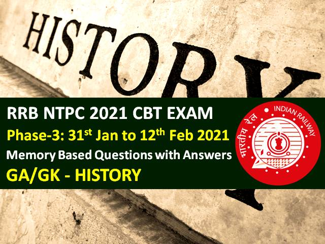 RRB NTPC 2021 Exam (Phase-3) Memory Based History Questions with Answers: Check GA/GK Questions with Answers asked in RRB NTPC 2021 CBT