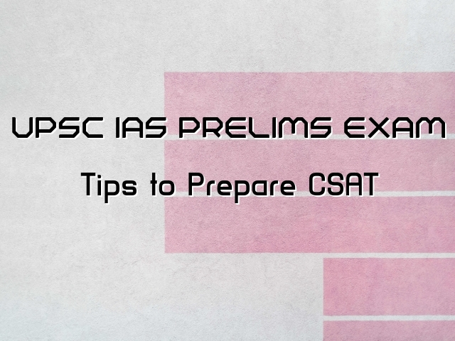 UPSC (CSE) 2021: Tips & Resources to Clear CSAT (Paper 2)