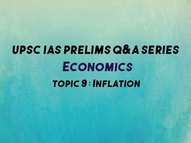 UPSC IAS Prelims Important Questions on Economics Inflation