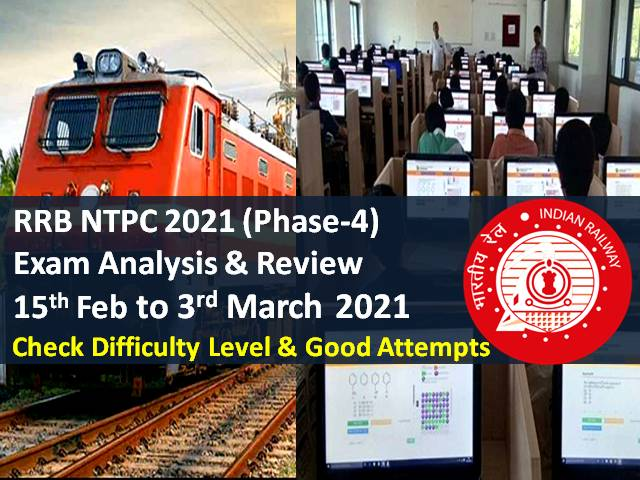 RRB NTPC 2021 Exam Analysis Phase-4 (15th Feb to 3rd March): CBT Question Paper Difficulty Level higher than Phase 1,2,3|Check Good Attempts to clear cutoff marks