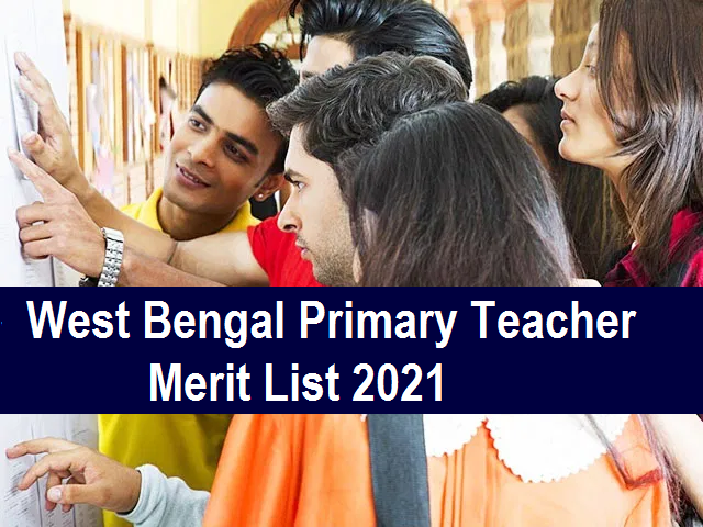 West Bengal Primary Teacher Merit List 2021