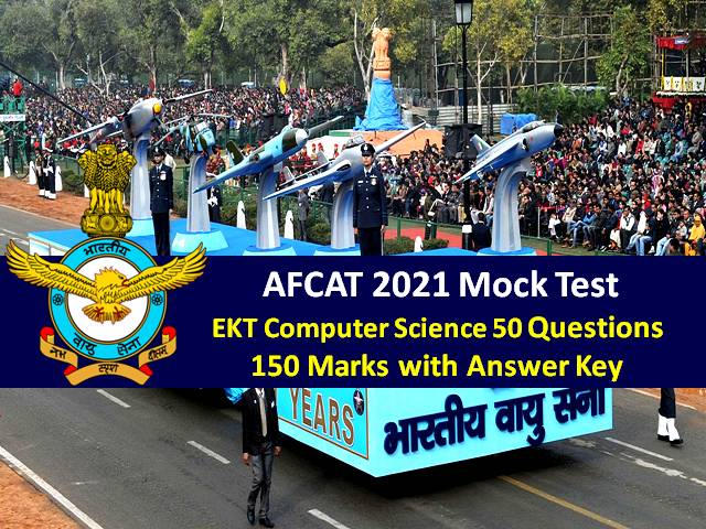 AFCAT 2021 Exam Mock Test EKT-Computer Science (For Technical Candidates): 50 Questions of 150 Marks with Answer Key