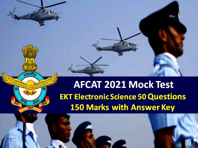 AFCAT 2021 Mock Test EKT-Electronic Science (For Technical Candidates): 50 Questions of 150 Marks with Answer Key