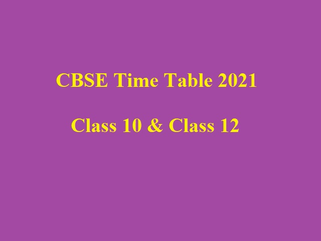 CBSE Date Sheet 2021: CBSE Time Table 2021 for 10th & 12th Board Exams