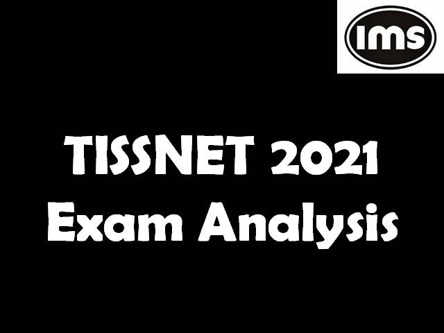 TISSNET Exam Analysis 2021 by IMS Learning – Detailed Sectional Analysis, Expected Cut-off