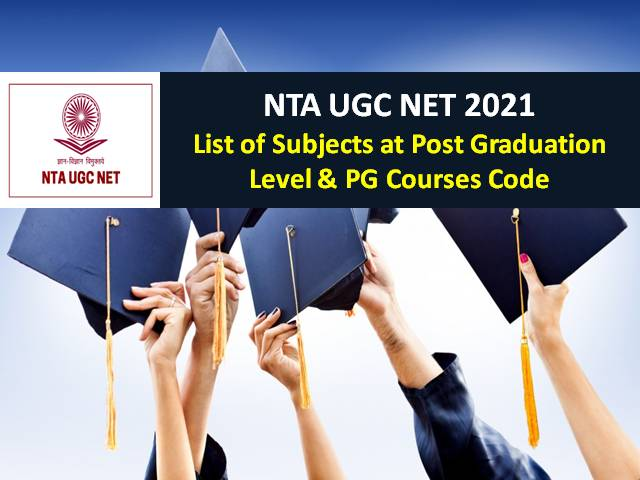 NTA UGC NET 2021: Check list of Subjects at Post Graduation Level & PG Courses Code