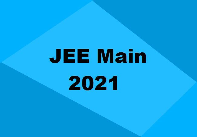 JEE Main 2021 Today: Check Latest Updates & Important Details