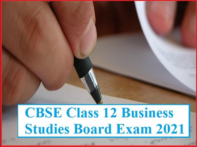 CBSE Class 12 Business Studies Board Exam 2021