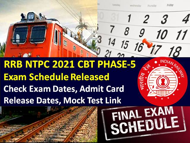 RRB NTPC 2021 Phase-5 Exam Schedule Released for 19 Lakh Candidates: Check Exam Dates/City/Shift Timings/Admit Card & Mock Test Links, Syllabus, Previous Year Papers (PDF Download)