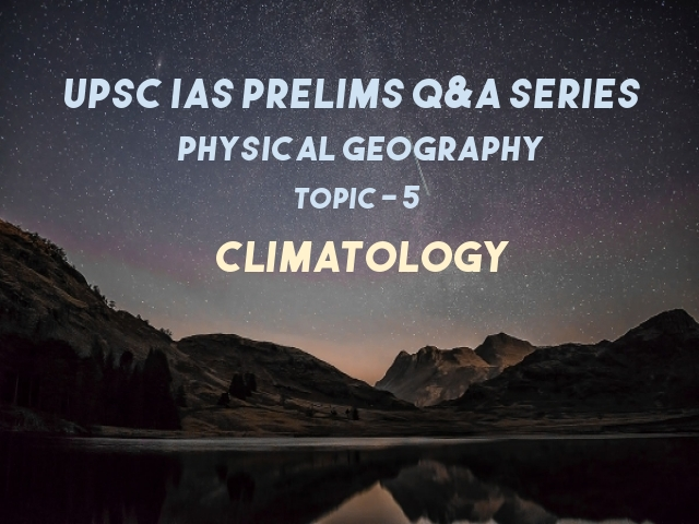 UPSC IAS Prelims exam important Questions on Physical Geography Climatology