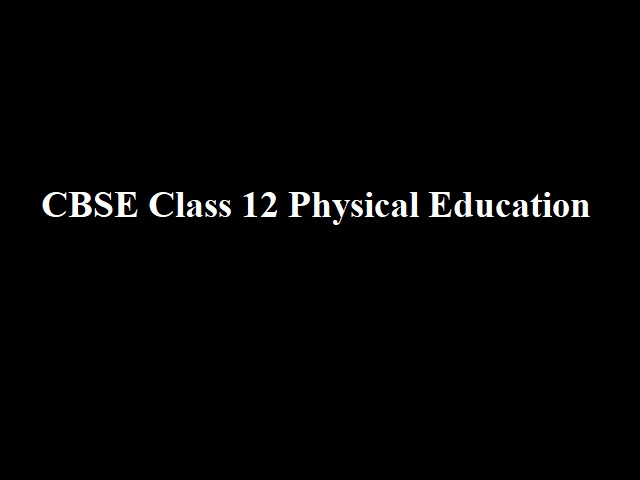 CBSE Class 12 Physical Education Board Exam 2021