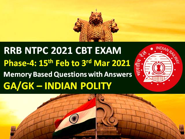 RRB NTPC 2021 Exam Memory Based Indian Polity Questions with Answers (Phase-4): Check General Awareness/GK Questions asked in RRB NTPC 2021 CBT