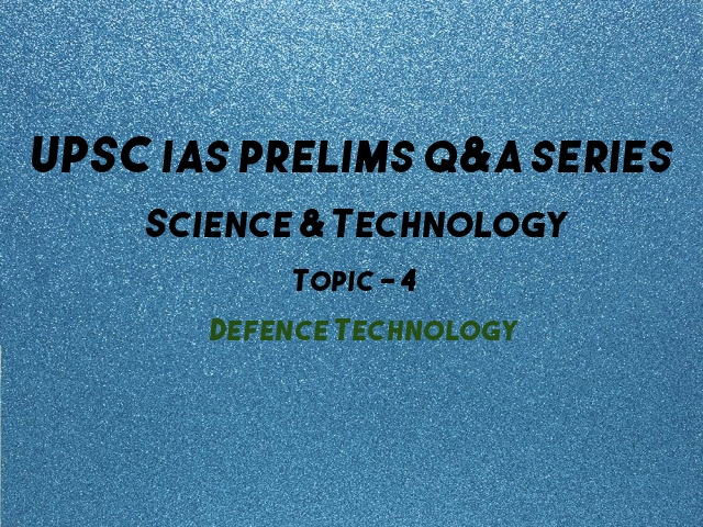 UPSC IAS Prelims Important Questions on Defence Technology