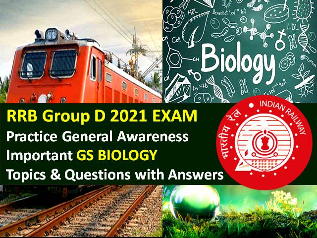 RRB Group D 2021 Exam Important GS Biology Topics/Questions with Answers: Practice Solved General Science Paper to Score High Marks in RRC/RRB Group D CBT 2021