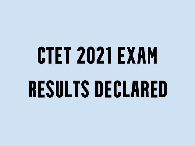 CTET Result 2021 Declared