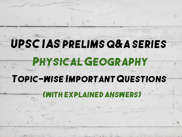 Topic-wise Important Questions & Answers on Physical Geography