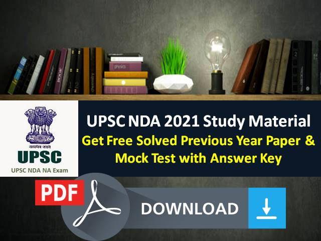UPSC NDA Exam Free Study Material 2021: Download Previous Year Paper PDF, Mock Test with Answer Key, Solved Practice Sets & Important Questions