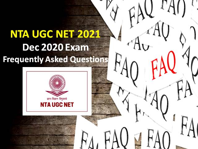 NTA UGC NET 2021 Exam FAQS: Check Frequently Asked Questions for UGC NET December 2020 Exam to be held in May 2021