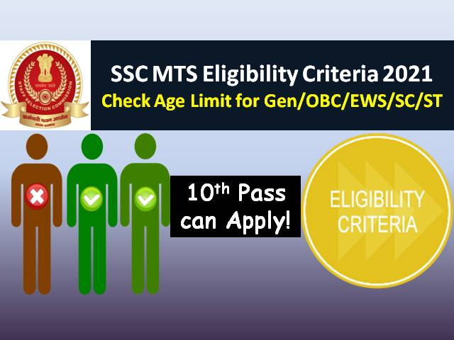 SSC MTS Eligibility Criteria 2021: 10th Pass can Apply under two Age Groups, Check Age Limit for Gen/OBC/EWS/SC/ST Categories