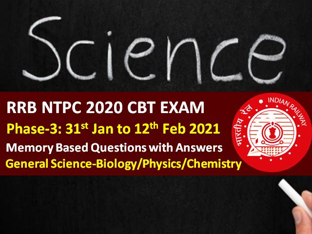 RRB NTPC 2021 Exam (Phase-3) General Science Memory Based Questions with Answers: Check GS Biology/Physics/ Chemistry Questions asked in RRB NTPC 2021 CBT