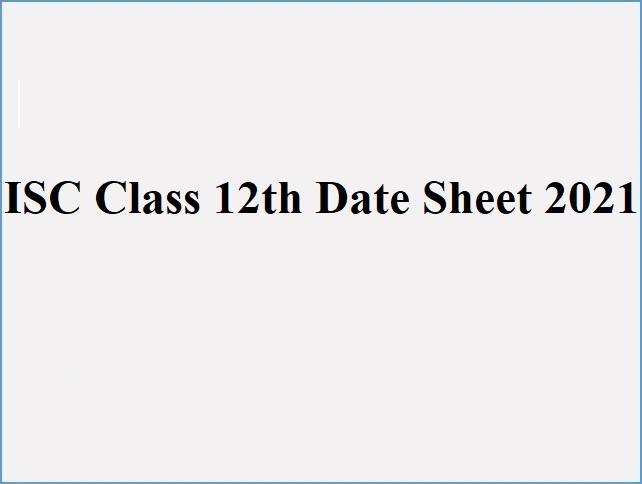 ISC Class 12 Date Sheet 2021