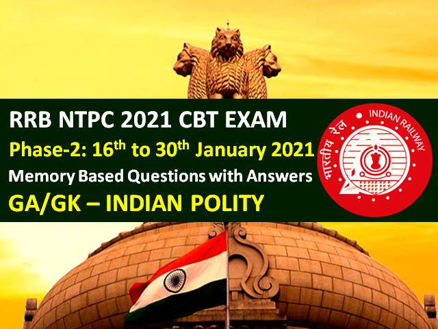 RRB NTPC 2021 Exam (Phase-2) Memory Based Indian Polity Questions with Answers: Check GA/GK Questions asked in RRB NTPC 2021 CBT