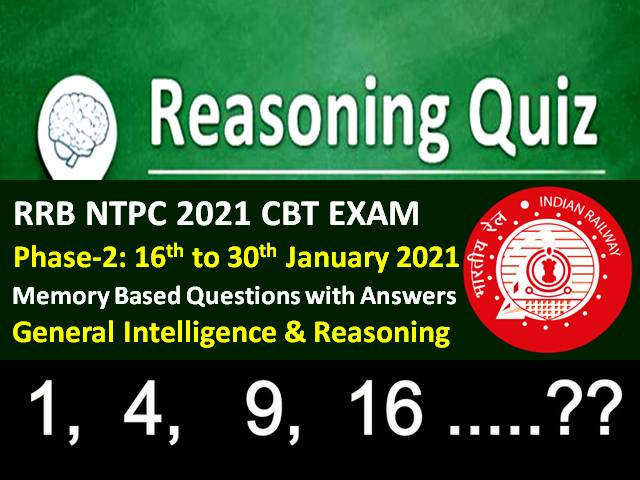 RRB NTPC 2021 Exam Memory Based Reasoning Questions with Answers (Phase-2): Check General Intelligence & Reasoning Questions asked in RRB NTPC 2021 CBT