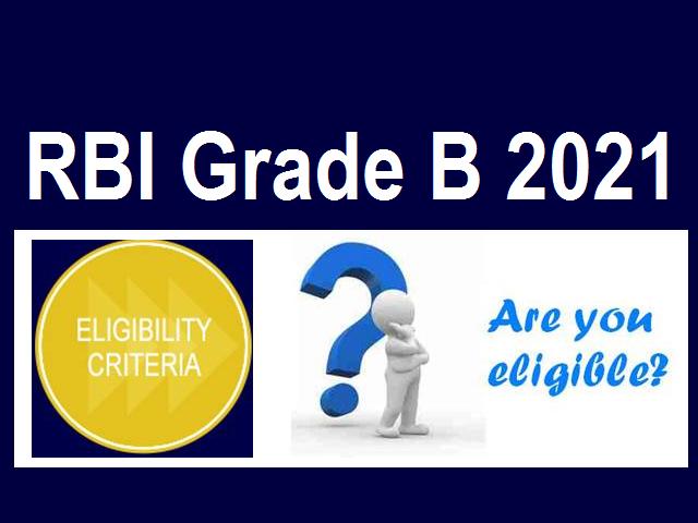 RBI Grade B Eligibility Criteria 2021
