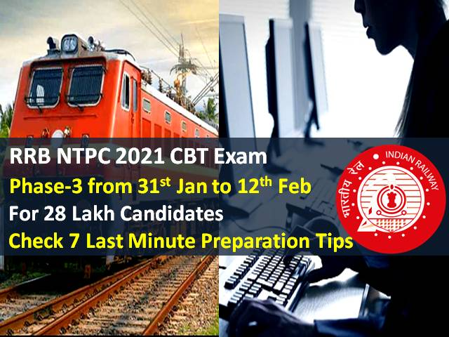 RRB NTPC 2021 Exam 7 Last Minute Preparation Tips (Phase-3 from 31st Jan for 28 Lakh Candidates): Check Last Minute Tips to crack RRB NTPC 2021 CBT for 35281 Vacancies Recruitment