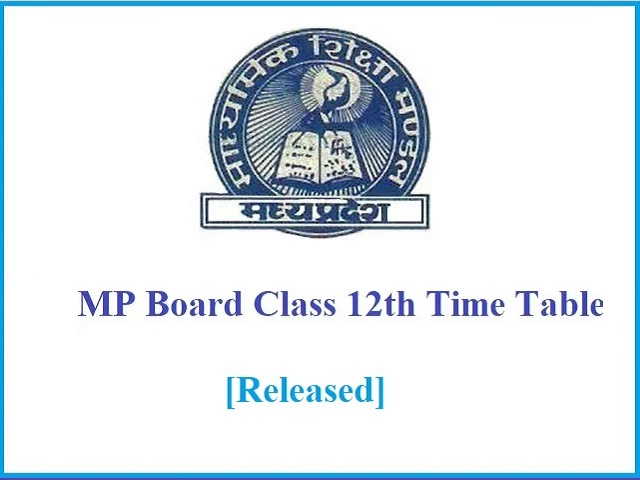 MP Board 12th Time Table 2021 (New): MP Board Time Table 2021 - Class 12th Commerce, Science, Arts