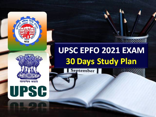UPSC EPFO 2021 Exam on 5th Sep-Get 1 Month Study Plan: Check 30 Days Preparation Strategy to clear Recruitment Test (RT) for 421 Enforcement & Accounts Officer Posts