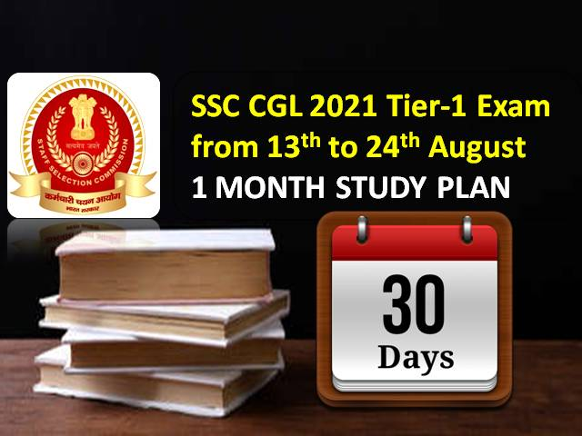 SSC CGL 2021 Exam Study Plan: Check How to Prepare for Tier-1 Combined Graduate Level Exam in less than 1 Month